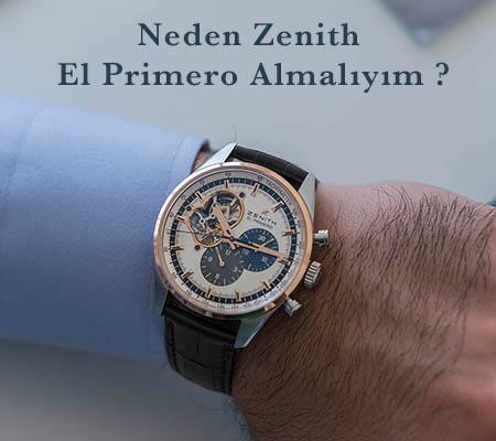 NEDEN ZENİTH EL PRİMERO ALMALIYIM?